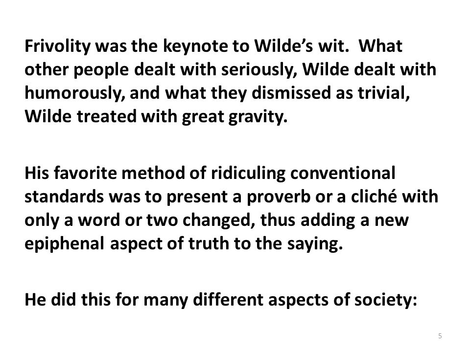 Frivolity was the keynote to Wilde's wit