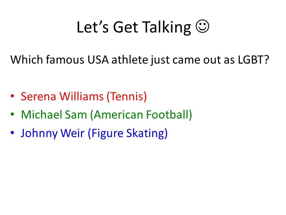 Let's Get Talking  Which famous USA athlete just came out as LGBT