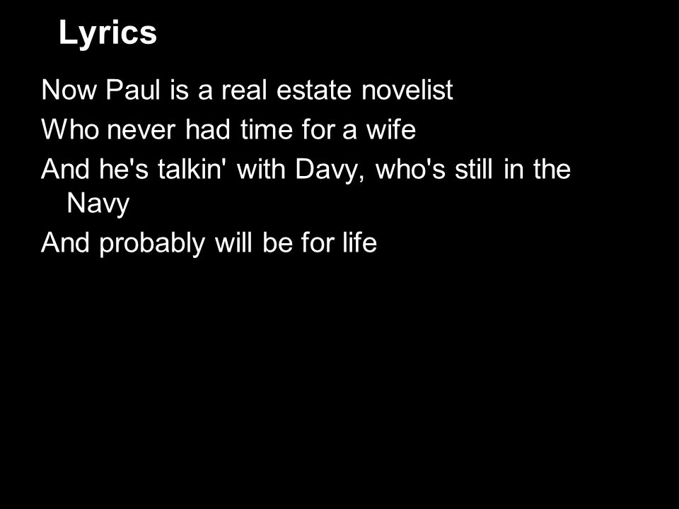 Lyrics Now Paul is a real estate novelist