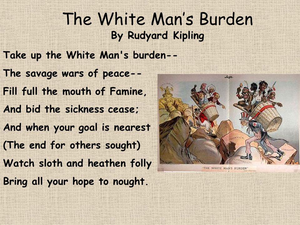 the white mans burden 2 essay Dear reader, we make this and other articles available for free online to serve those unable to afford or access the print edition of monthly review.
