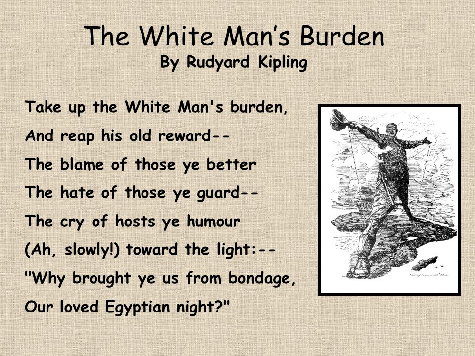 essay on old man burden in The white man's burden introduction 'the white man's burden' is a book by william easterly the book explain why western alleviation has done more injury than good.