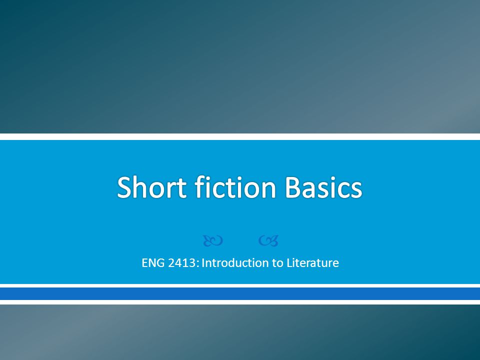 ENG 2413: Introduction to Literature