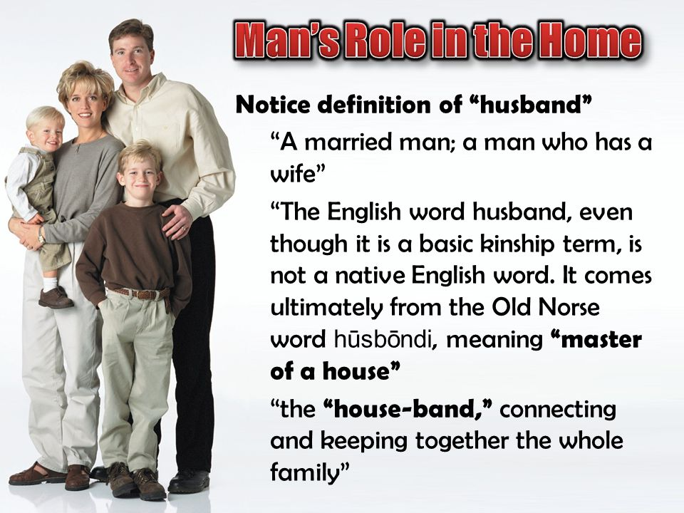 Man's Role in the Home Notice definition of husband