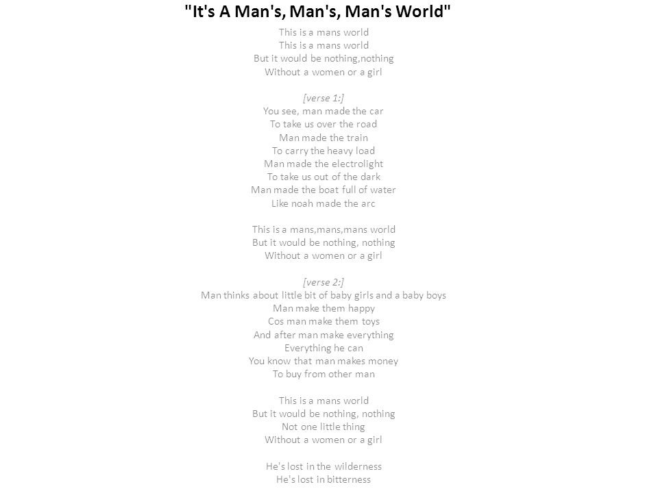 It s A Man s, Man s, Man s World