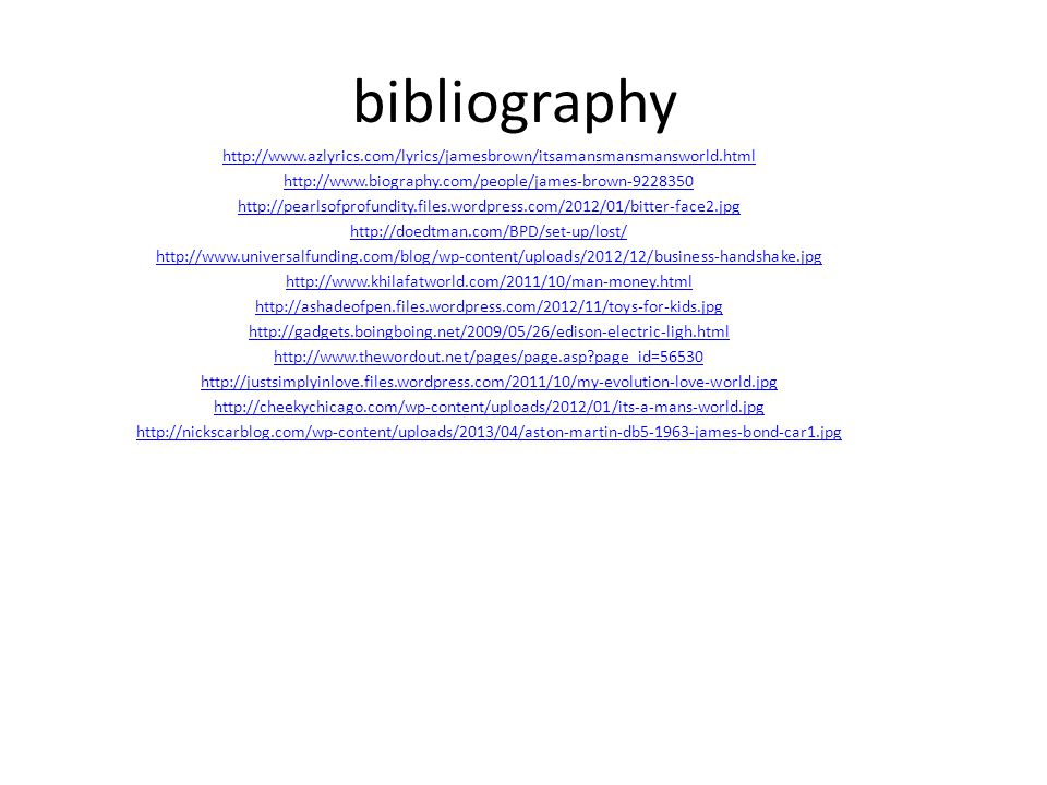 bibliography http://www.azlyrics.com/lyrics/jamesbrown/itsamansmansmansworld.html. http://www.biography.com/people/james-brown-9228350.