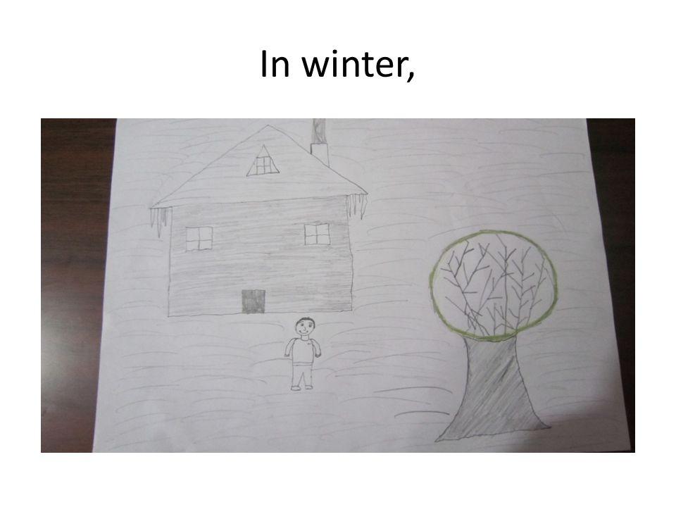 In winter,