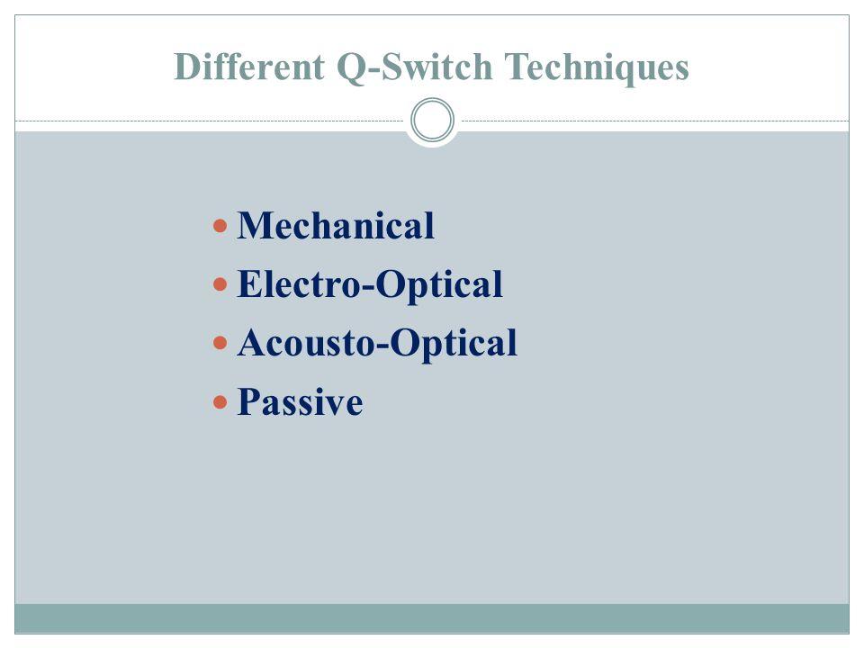 Different Q-Switch Techniques