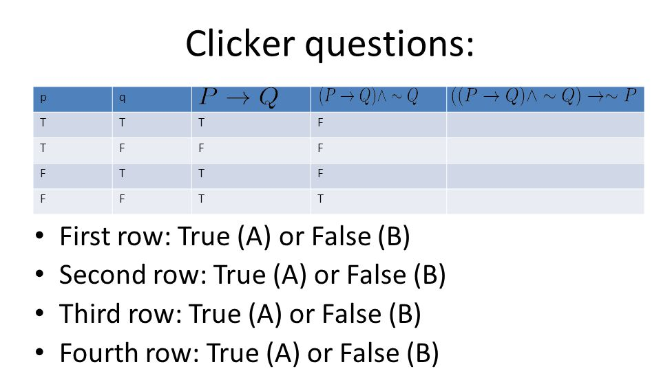 Clicker questions: First row: True (A) or False (B)