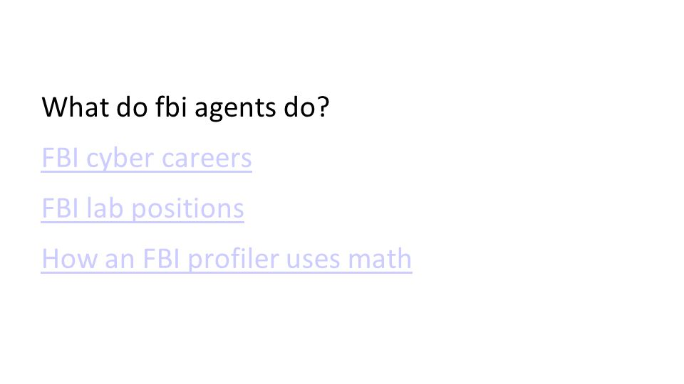 What do fbi agents do FBI cyber careers FBI lab positions How an FBI profiler uses math