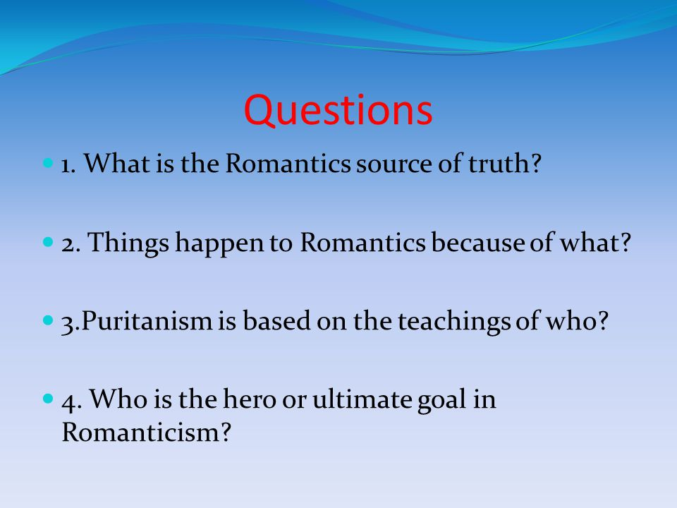 Questions 1. What is the Romantics source of truth