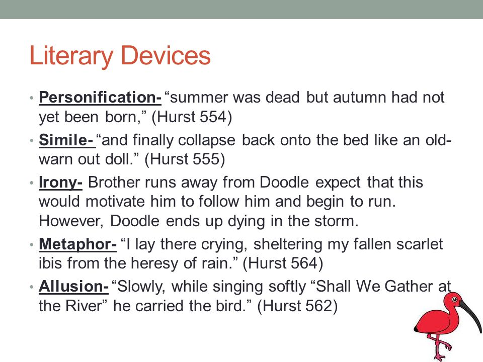 Literary Devices Personification- summer was dead but autumn had not yet been born, (Hurst 554)