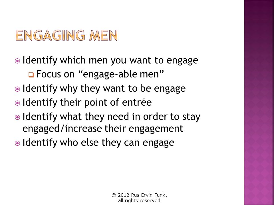 Engaging Men Identify which men you want to engage
