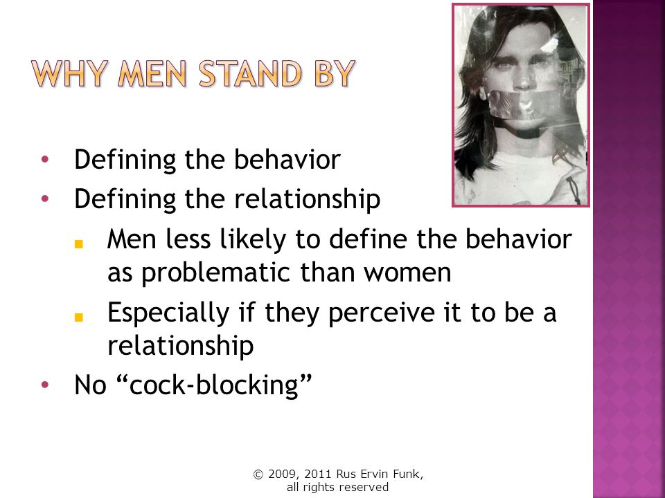 Why men stand bY Defining the behavior Defining the relationship