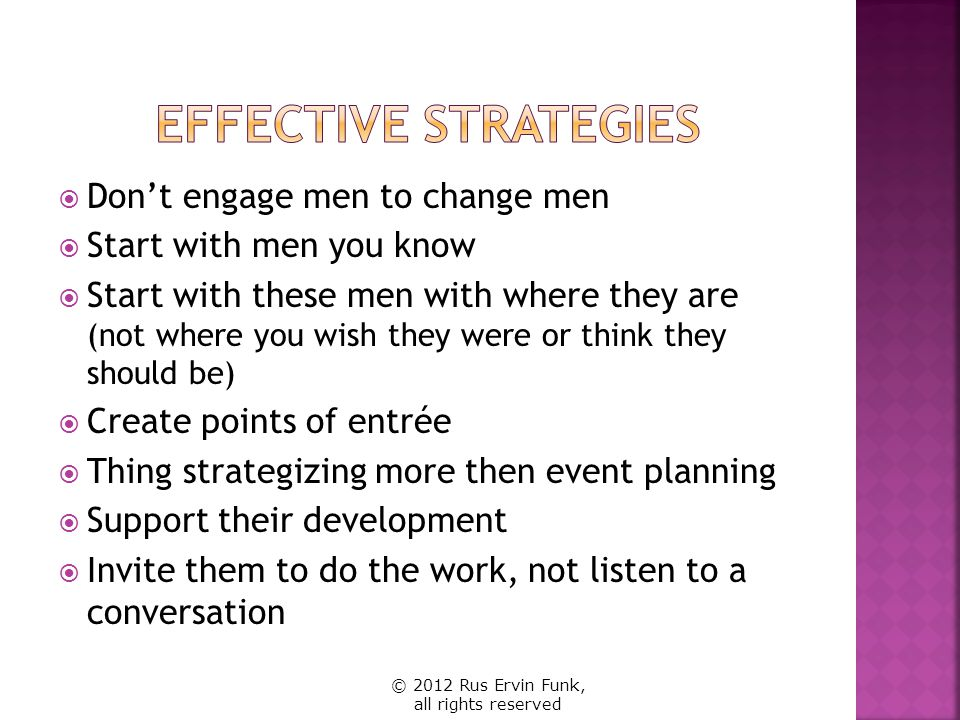 Effective Strategies Don't engage men to change men