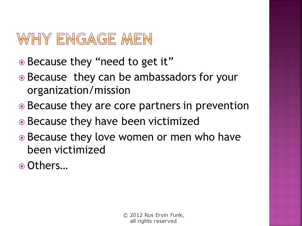 Why Engage Men Because they need to get it