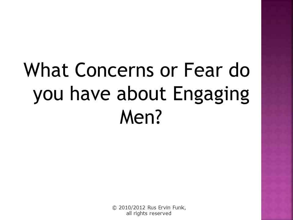 What Concerns or Fear do you have about Engaging Men