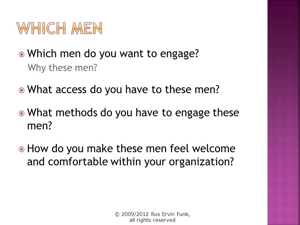 Which men Which men do you want to engage