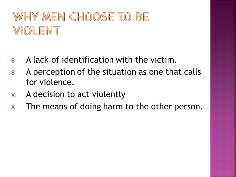 Why Men Choose to be Violent