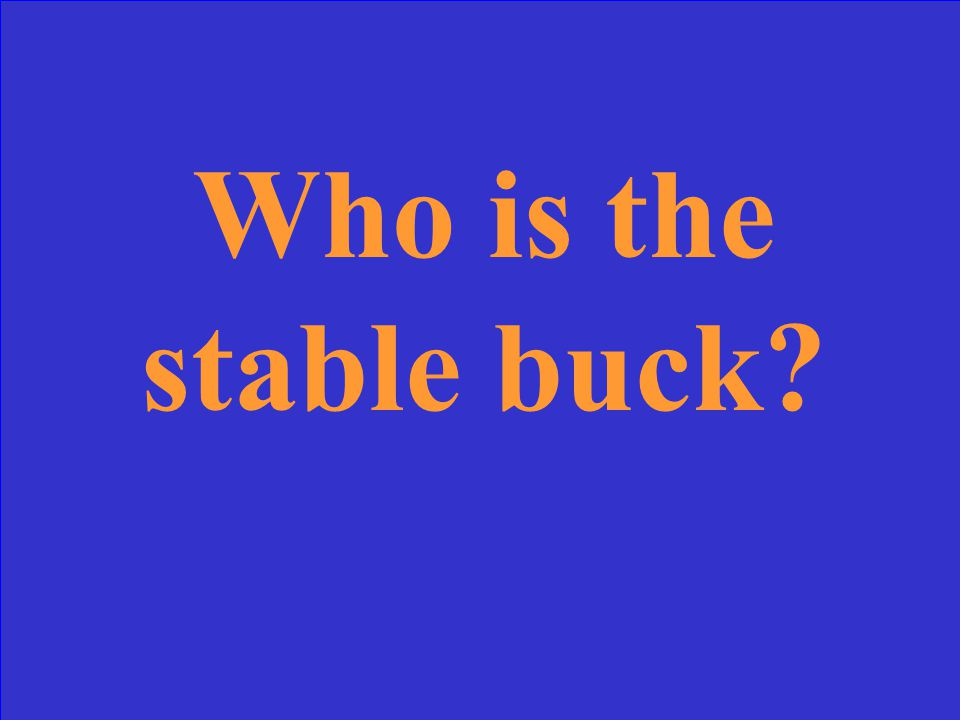 Who is the stable buck