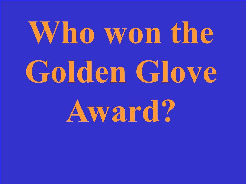 Who won the Golden Glove Award