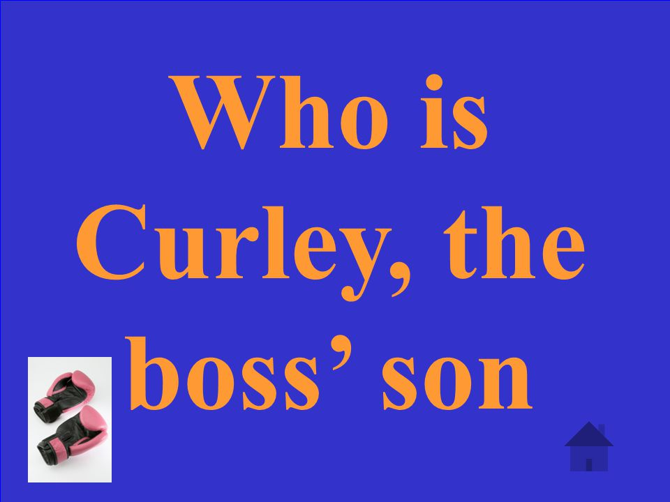 Who is Curley, the boss' son