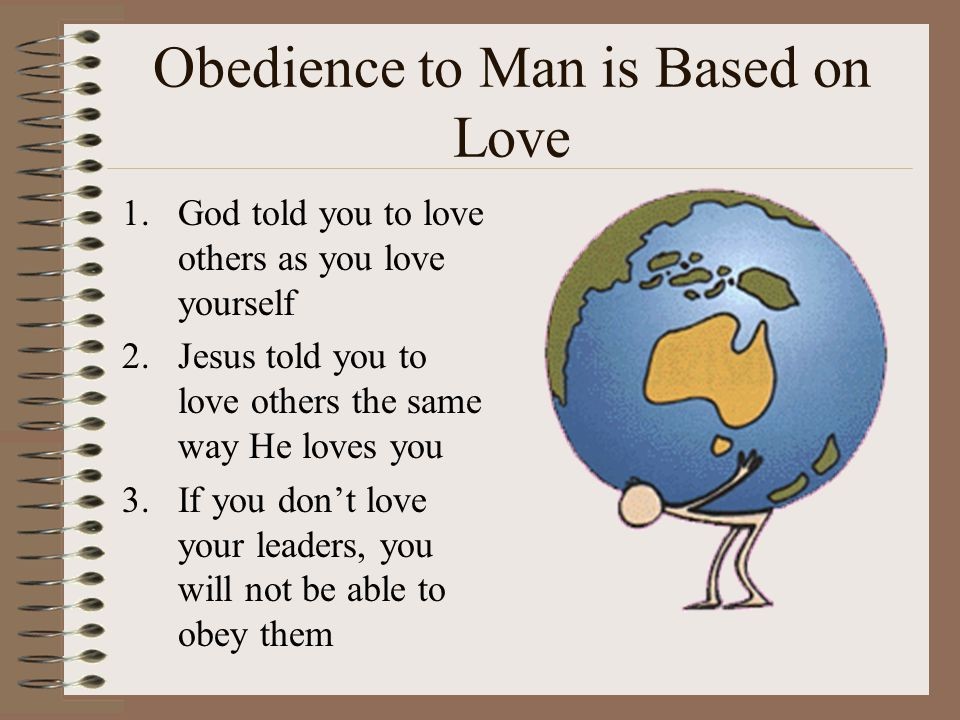 Obedience to Man is Based on Love