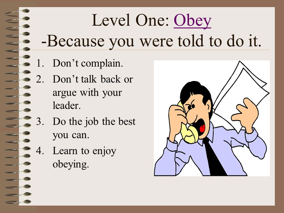 Level One: Obey -Because you were told to do it.
