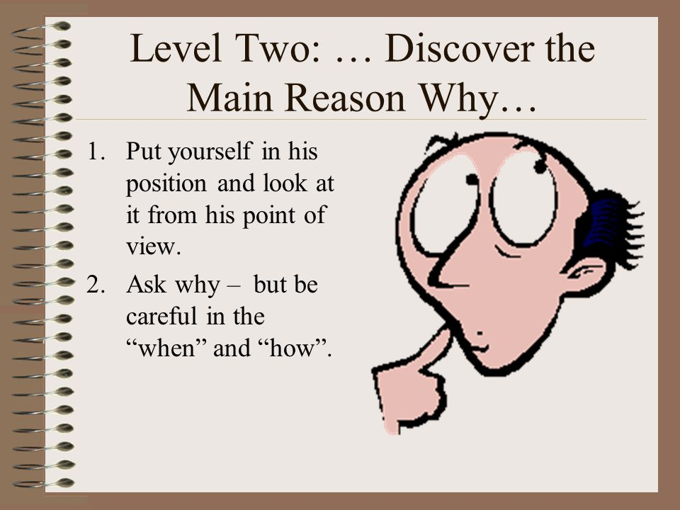 Level Two: … Discover the Main Reason Why…