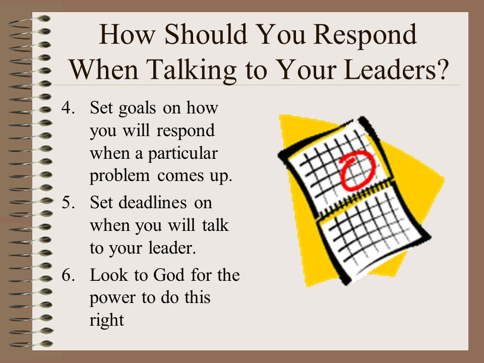 How Should You Respond When Talking to Your Leaders