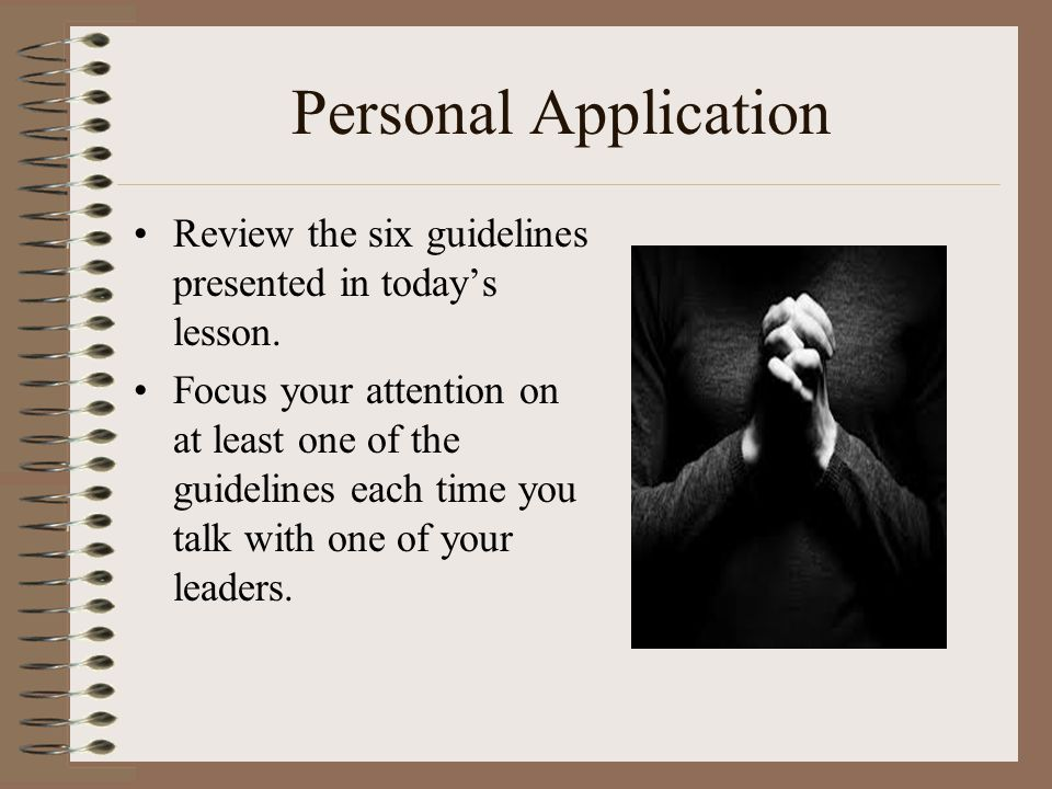 Personal Application Review the six guidelines presented in today's lesson.