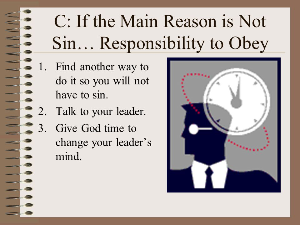 C: If the Main Reason is Not Sin… Responsibility to Obey