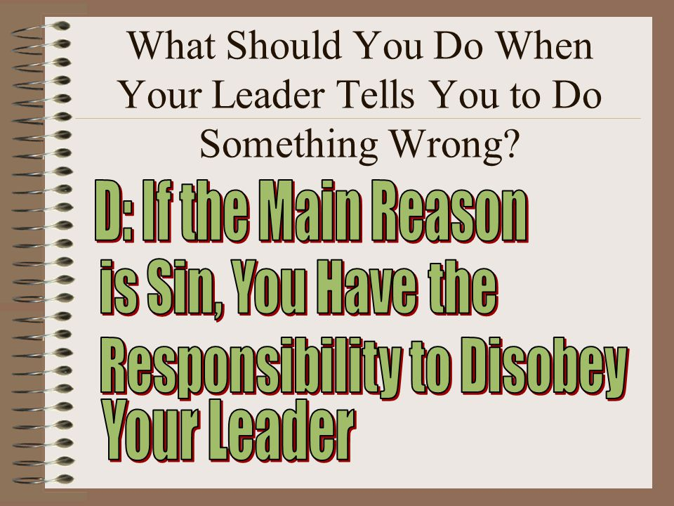 What Should You Do When Your Leader Tells You to Do Something Wrong