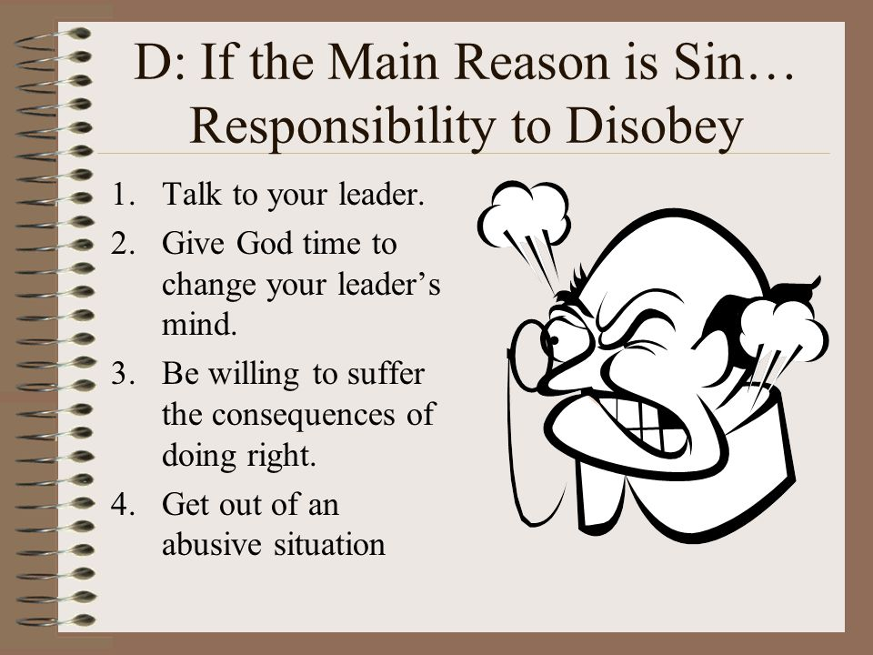 D: If the Main Reason is Sin… Responsibility to Disobey
