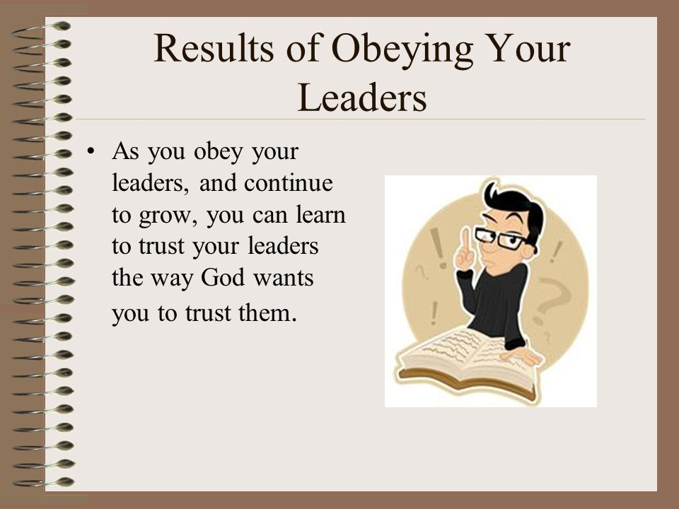 Results of Obeying Your Leaders