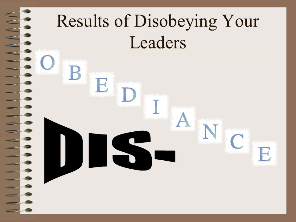 Results of Disobeying Your Leaders