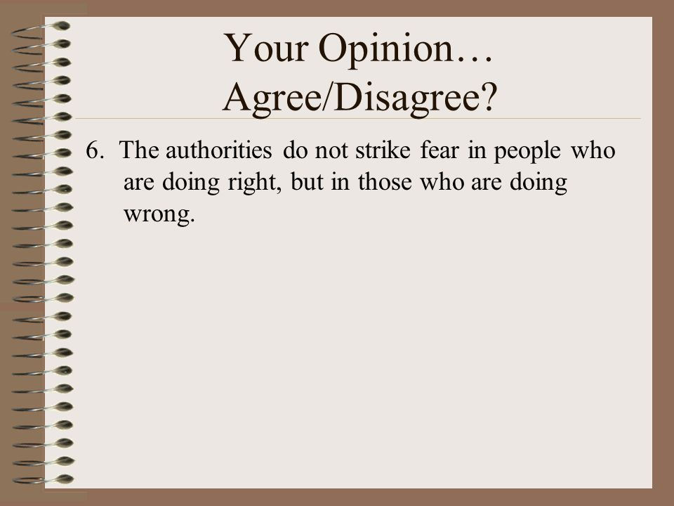 Your Opinion… Agree/Disagree