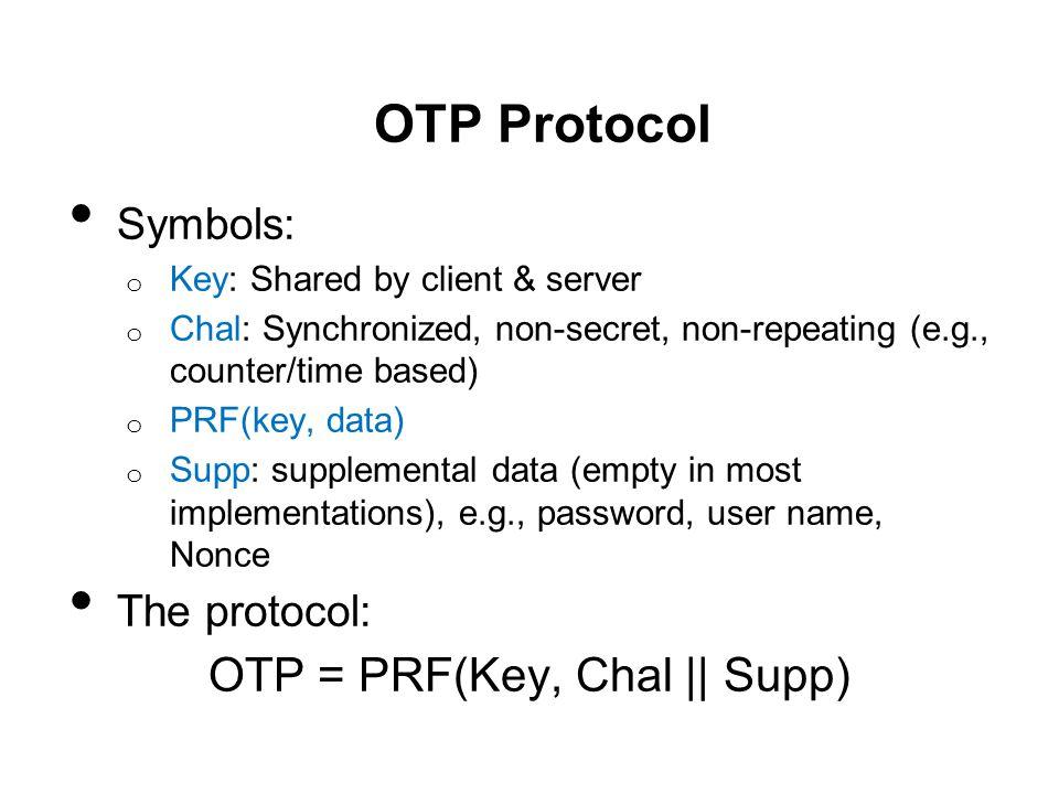 OTP = PRF(Key, Chal || Supp)