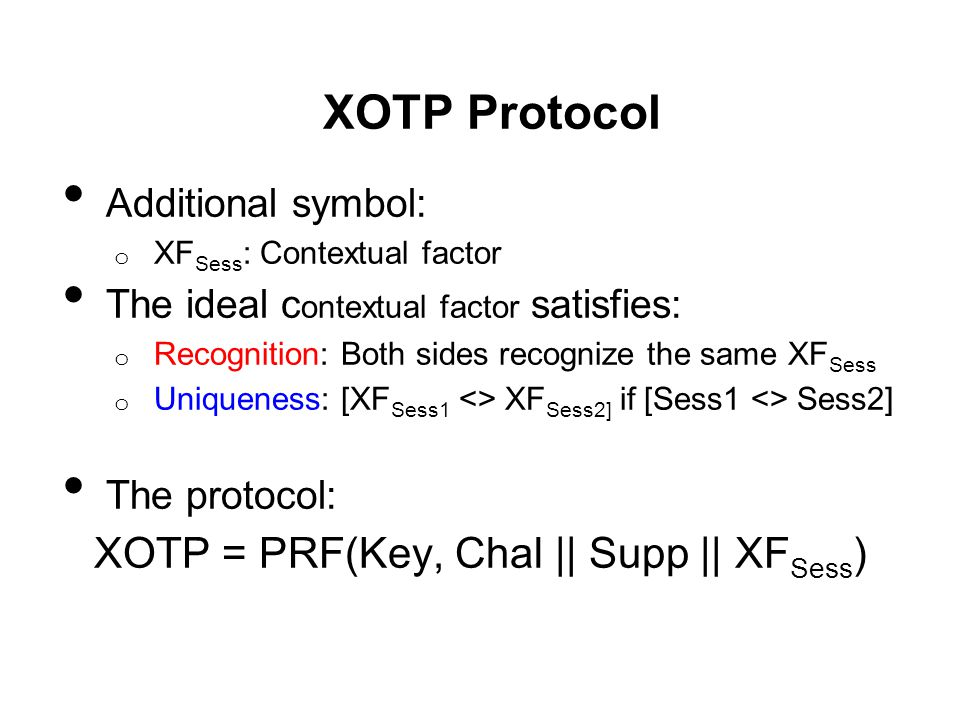 XOTP = PRF(Key, Chal || Supp || XFSess)