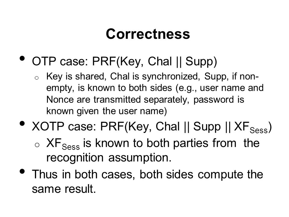 Correctness OTP case: PRF(Key, Chal || Supp)