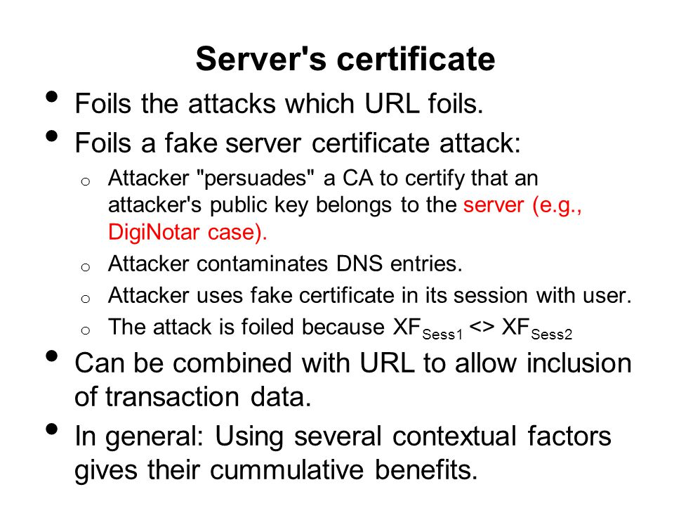 Server s certificate Foils the attacks which URL foils.