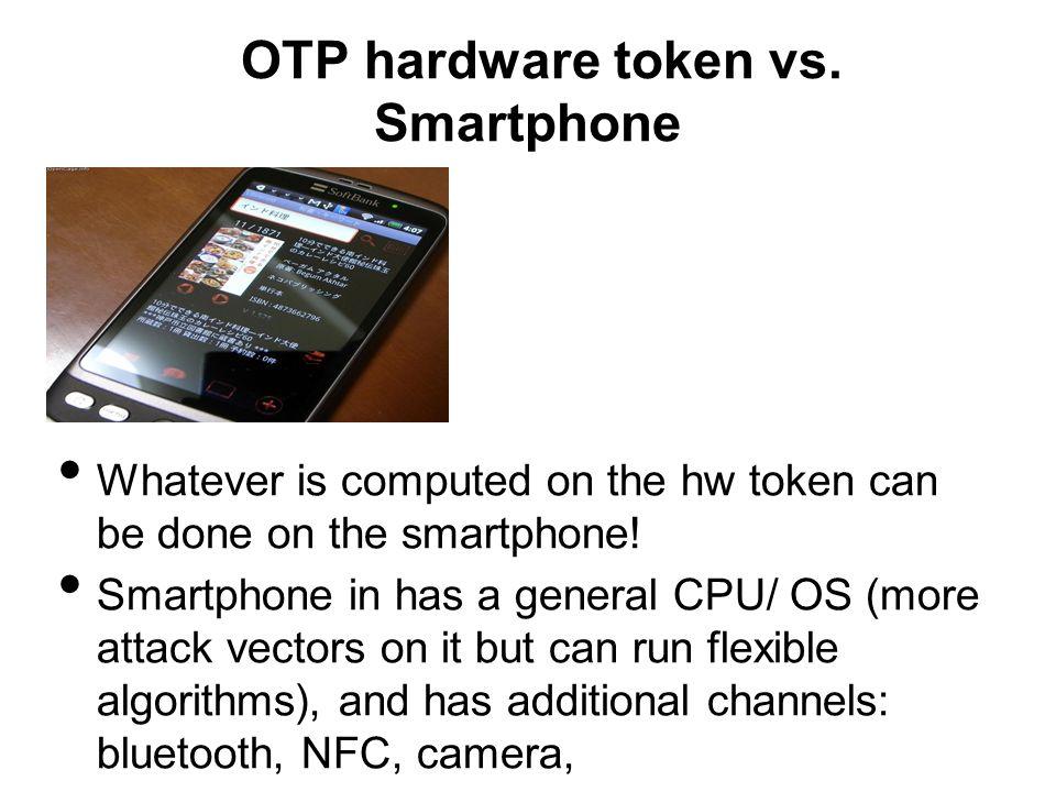 OTP hardware token vs. Smartphone