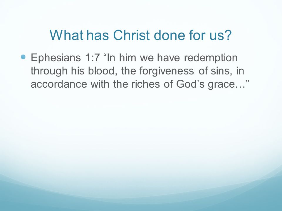 What has Christ done for us