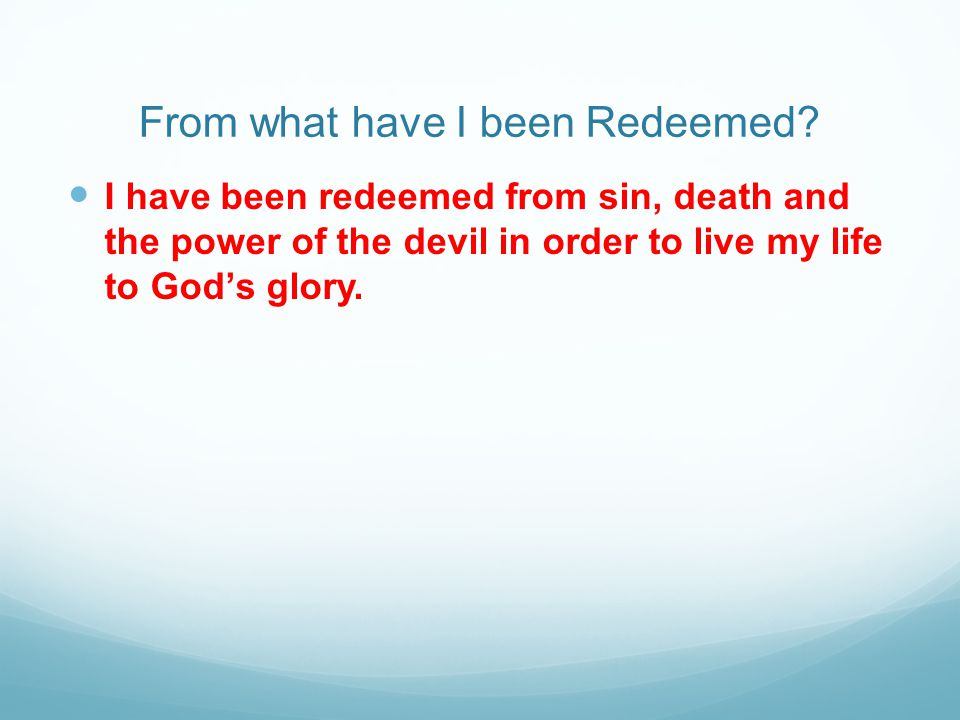 From what have I been Redeemed