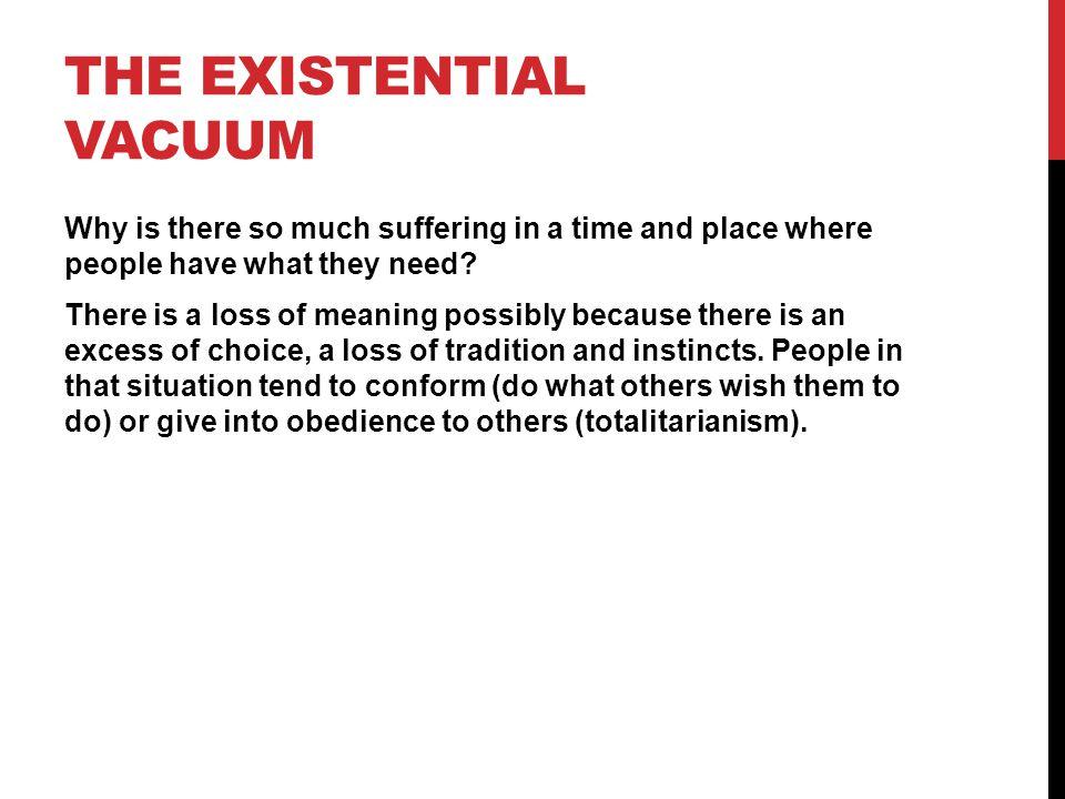 The existential vacuum