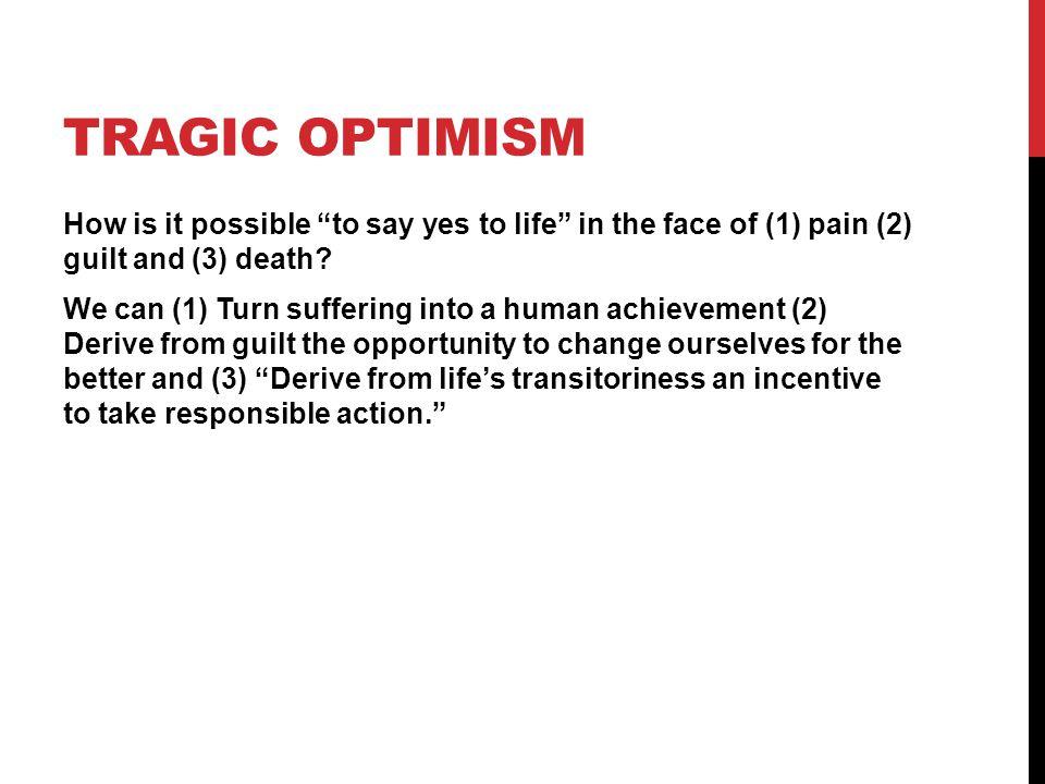 Tragic optimism
