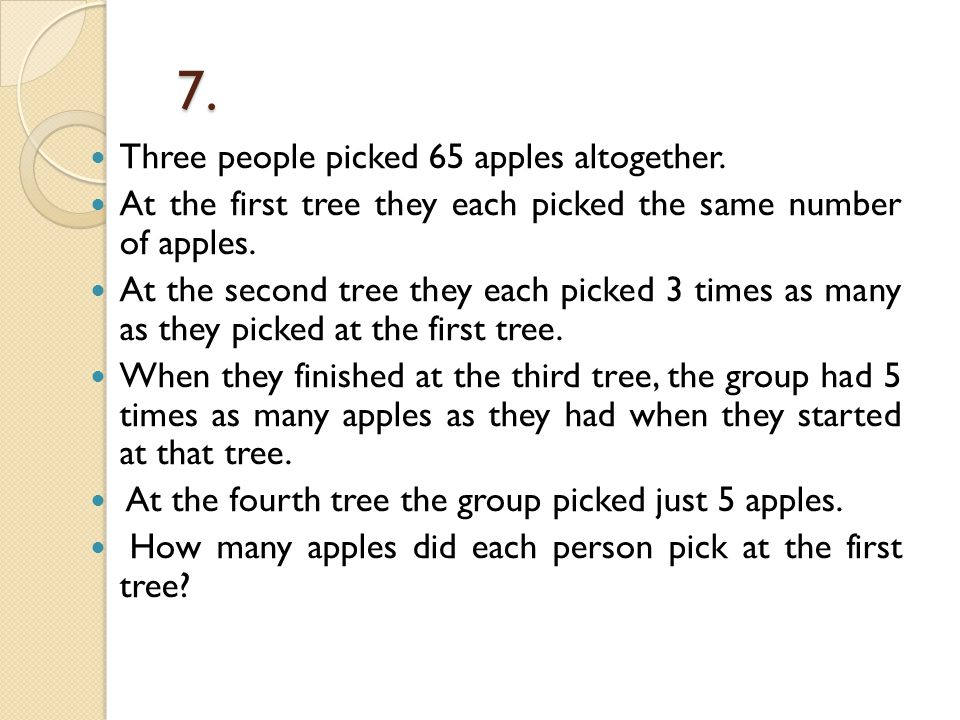 7. Three people picked 65 apples altogether.