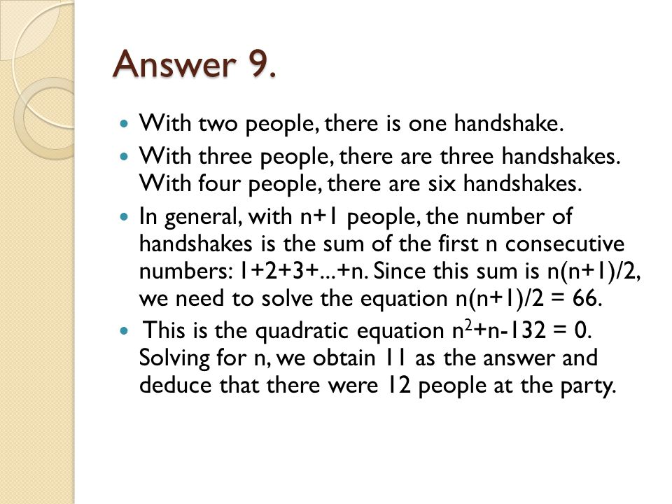 Answer 9. With two people, there is one handshake.