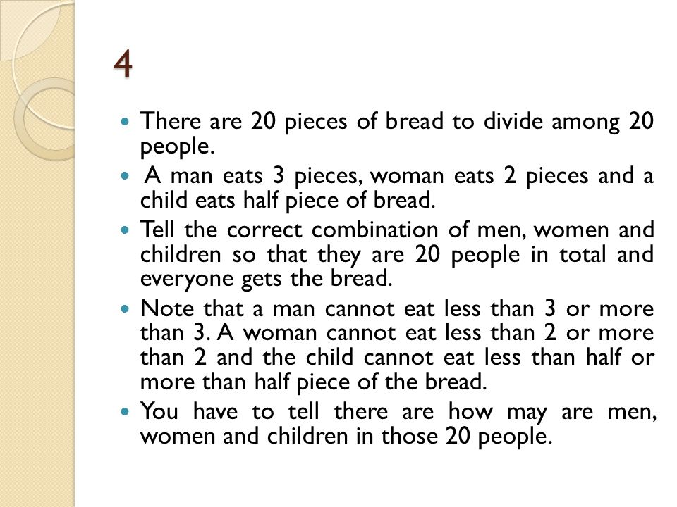 4 There are 20 pieces of bread to divide among 20 people.