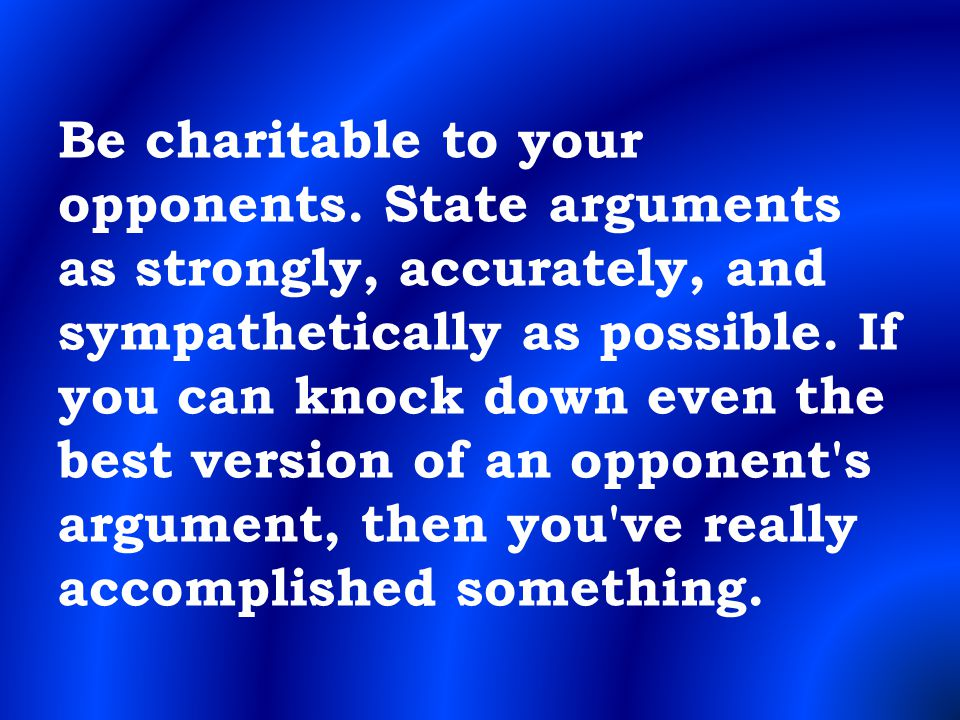 Be charitable to your opponents
