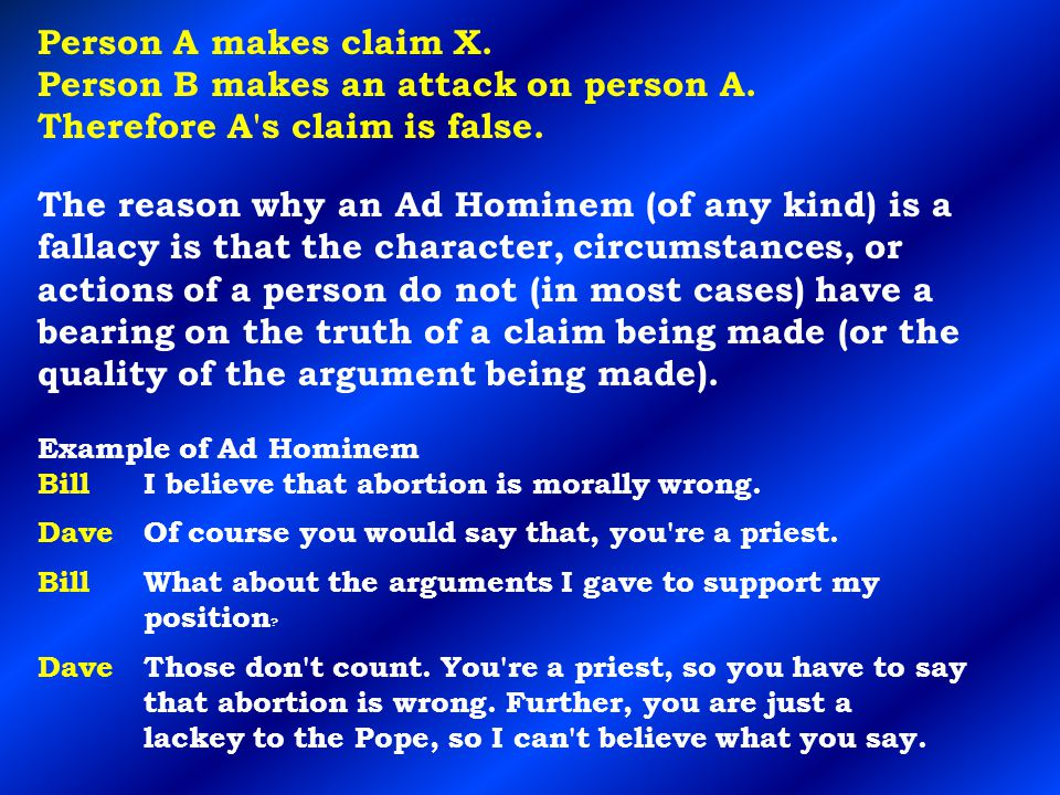 Person A makes claim X. Person B makes an attack on person A